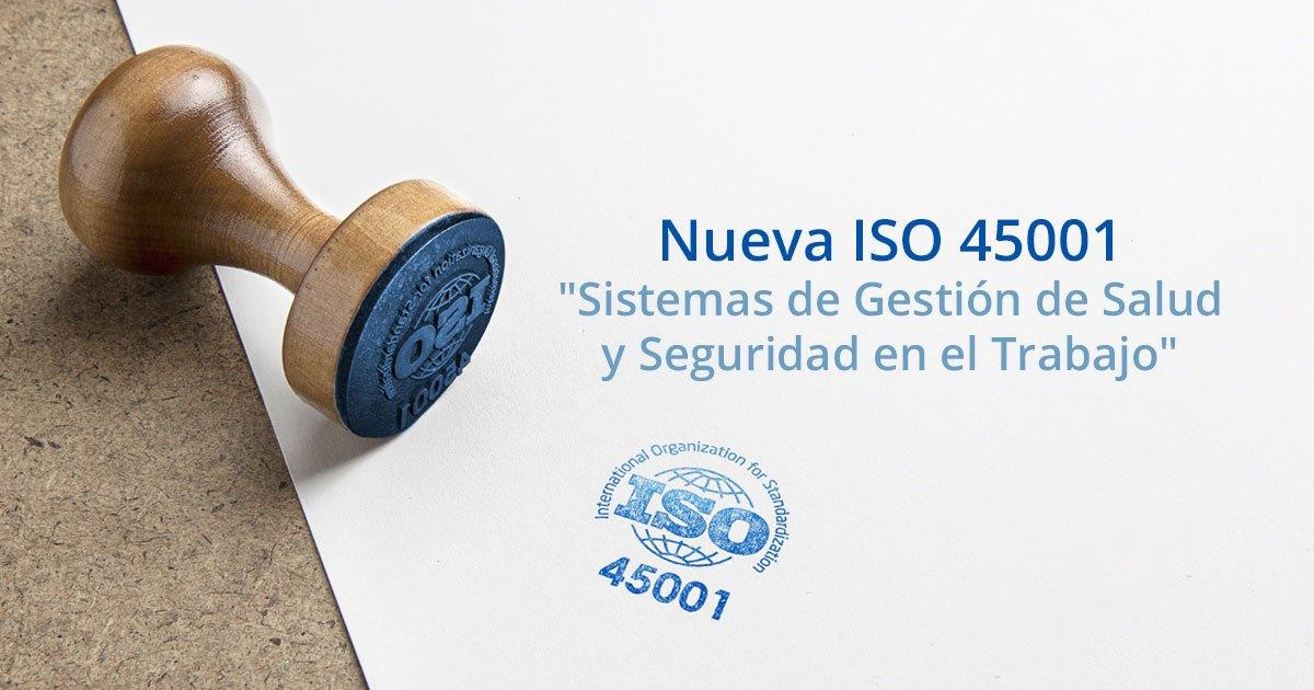 ISO 45001 – 2018 GESTIÓN DE SEGURIDAD Y SALUD EN EL TRABAJO